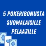 5 poker bonuses suomi