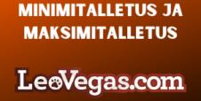 Minimitalletus ja maksimitalletus LeoVegas Casinolla