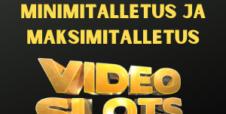 Minimitalletus ja maksimitalletus Videoslots Casinolla